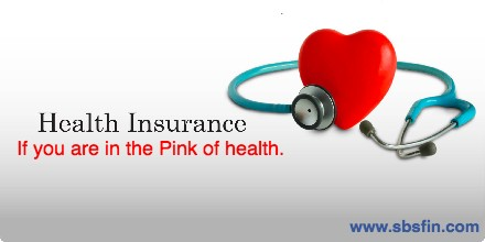 Health Insurance-If you are in the pink of health