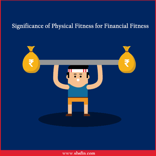 Significance of Physical Fitness for Financial Fitness