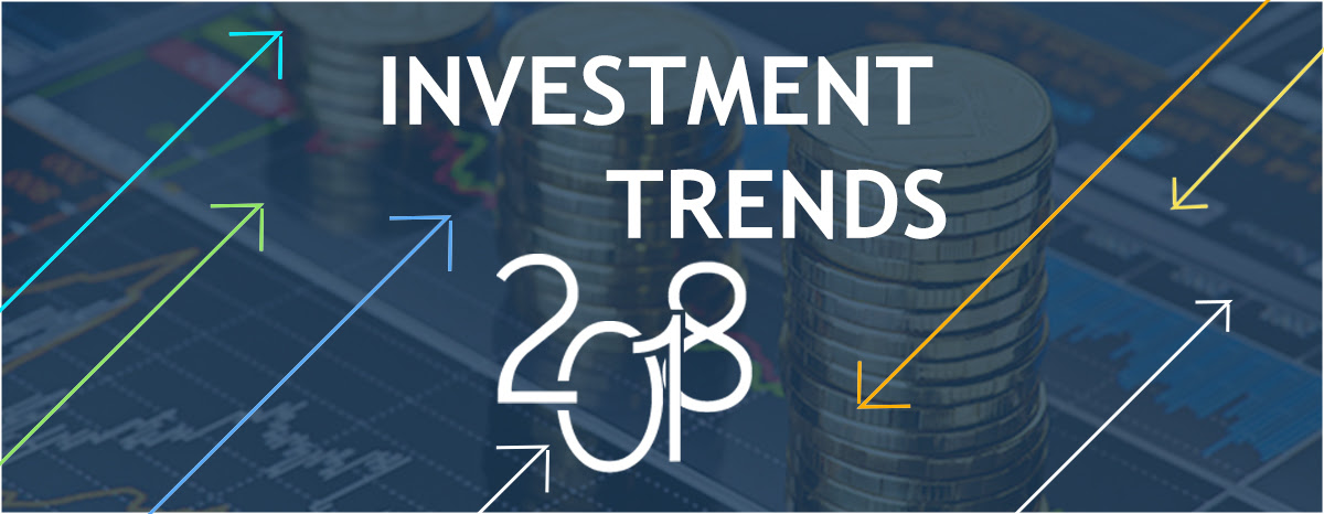Investment Trends, Risks and Opportunities of 2018