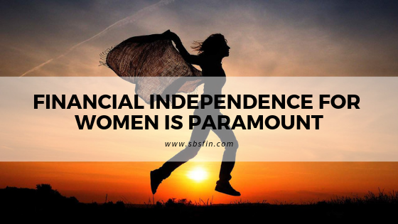 Financial Independence for women is paramount