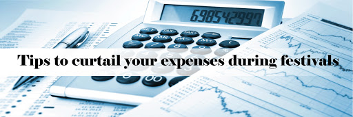 Tips to curtail your expenses during festivals