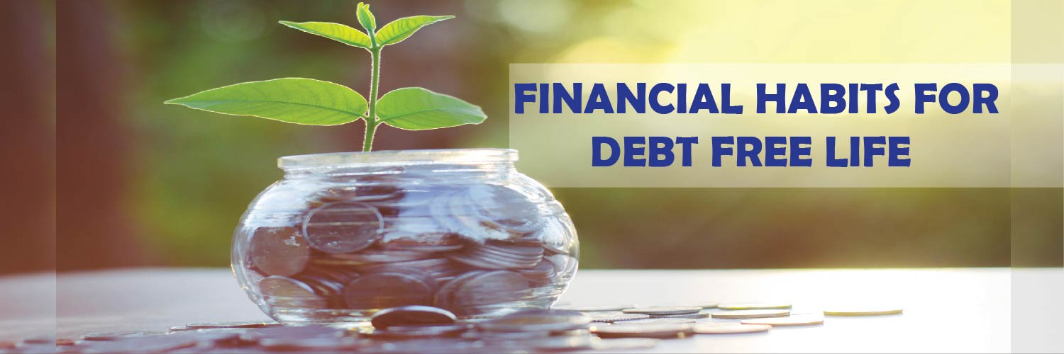Financial habits for a Debt Free Life