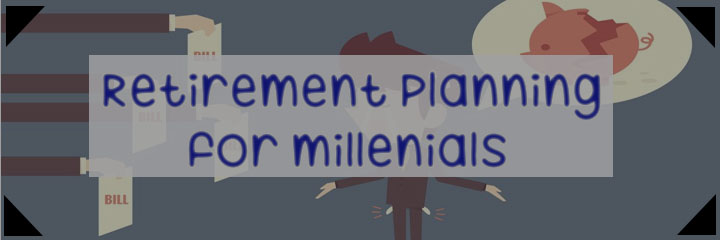 Retirement Planning for Millennials