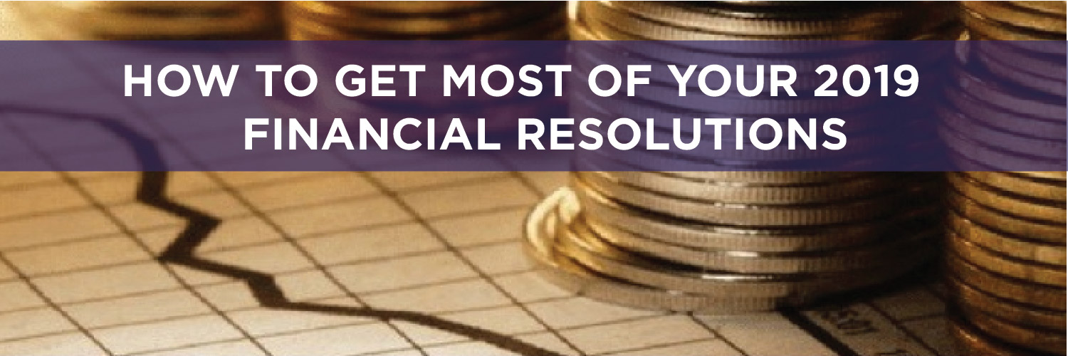 How to get most from your 2019 Financial Resolutions