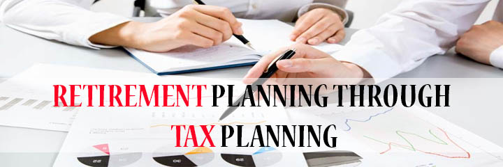 Retirement Planning through Tax Planning