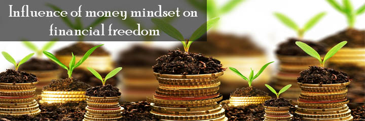 Influence of money mindset on financial freedom