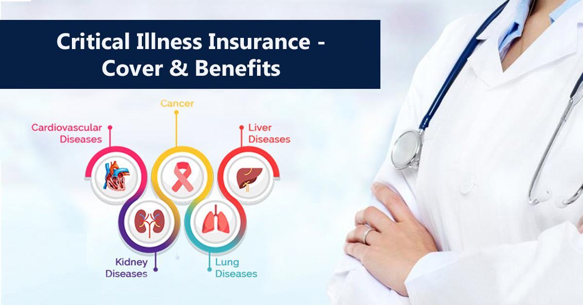 Critical Illness Insurance – Cover & Benefits