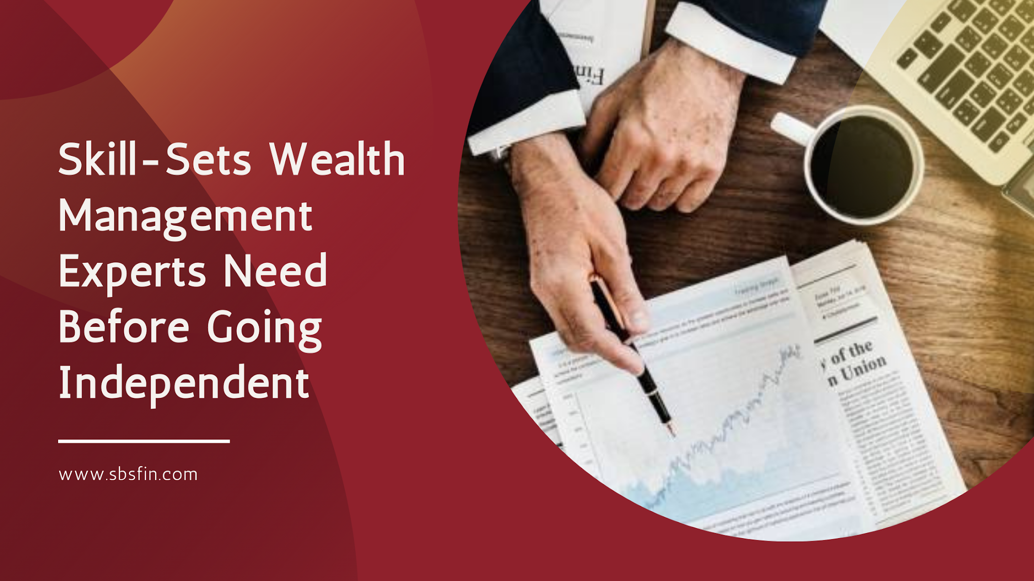Skill-Sets Wealth Management Experts Need Before Going Independent