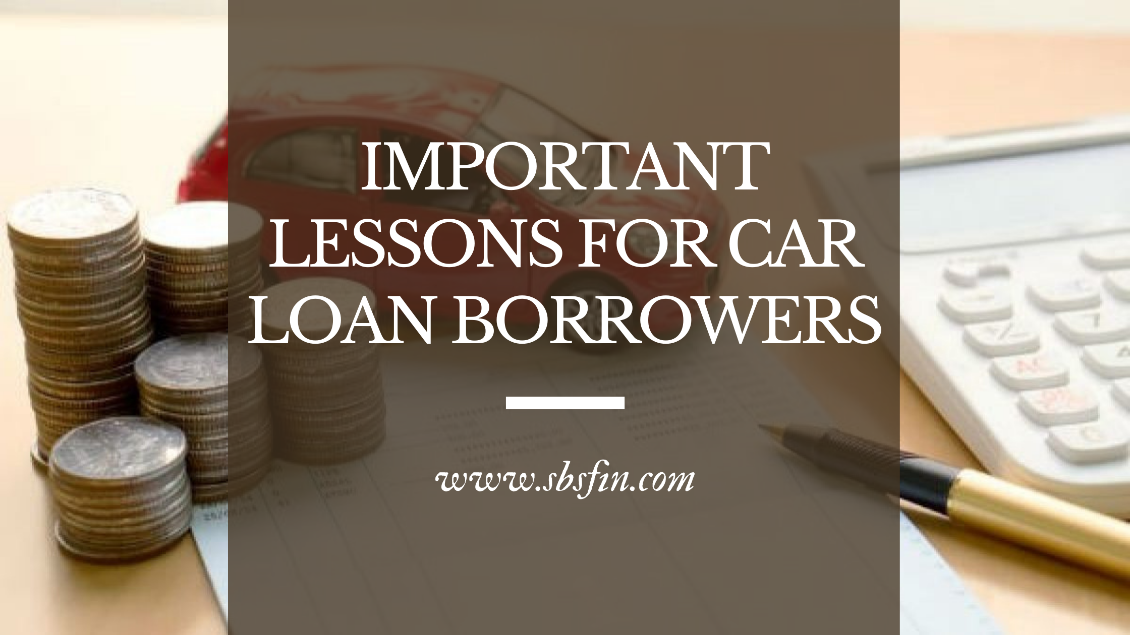 5 Most Important Lessons for Car Loan Borrowers